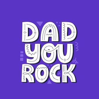 Papà, citazione rock. iscrizione di vettore disegnato a mano. modello di biglietto per la festa del papà felice.