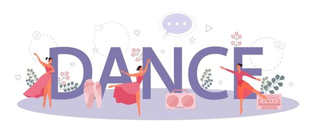 Concetto di intestazione tipografica di danza o coreografia. ballando