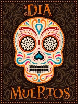 Poster del giorno dei morti, teschio dipinto colorato con motivi floreali, dia muertos è il nome della festa in spagnolo