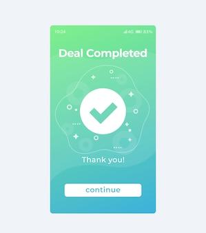Affare completato, progettazione dell'interfaccia utente mobile vettoriale per le app