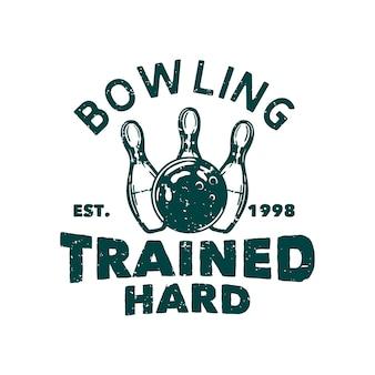 Design bowling addestrato duramente est 1998 con palla da bowling che colpisce pin bowling illustrazione vintage