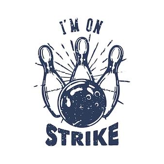 Design sono in sciopero con la palla da bowling che colpisce il perno bowling illustrazione vintage