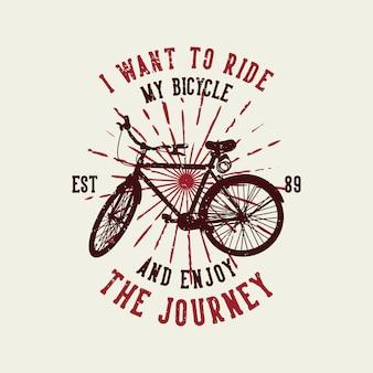 Design voglio andare in bicicletta e godermi il viaggio est 89