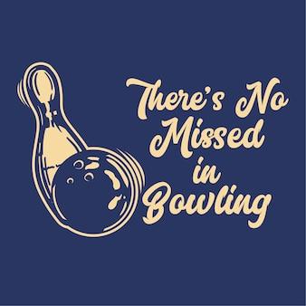 Design non c'è da perdere nel bowling con palla da bowling che colpisce il perno illustrazione vintage di bowling