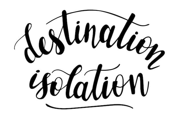 Vettore dell'iscrizione della mano di isolamento della destinazione