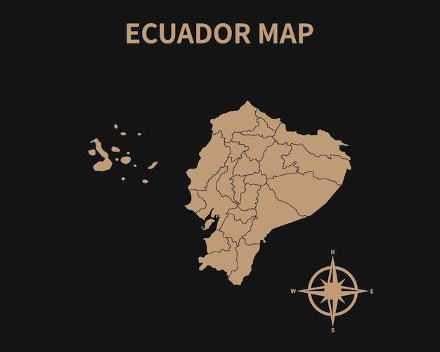Dettagliata vecchia mappa vintage dell'ecuador con bussola e confine regionale isolato su sfondo scuro