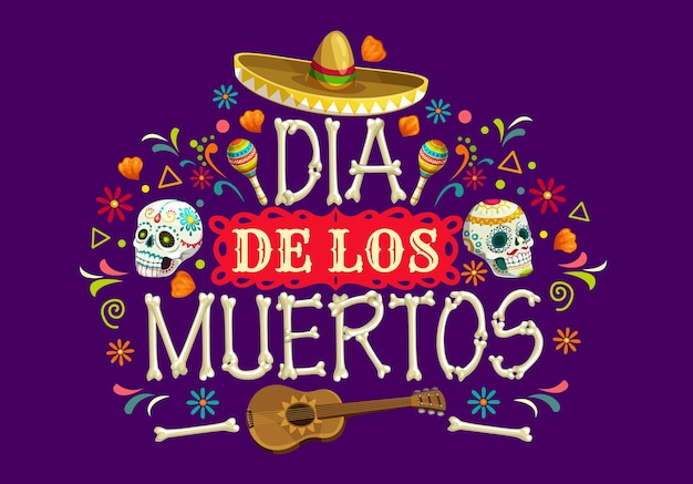 Bandiera di vettore di vacanza messicana dia de los muertos. teschi di zucchero del giorno dei morti, cappello sombrero, chitarra e maracas, ossa di scheletro, calavera catrina, fiori di calendula e bandiere papel picado