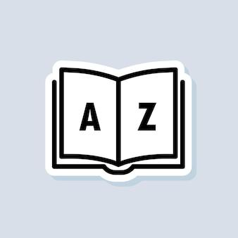 Dizionario adesivo. concetto di formazione su internet, risorse di e-learning, corsi online remoti. glossario. distintivo con icona del libro. vettore su sfondo isolato. env 10.