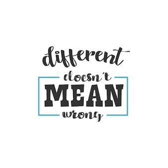 Diverso non significa sbagliato, design di citazioni di ispirazione