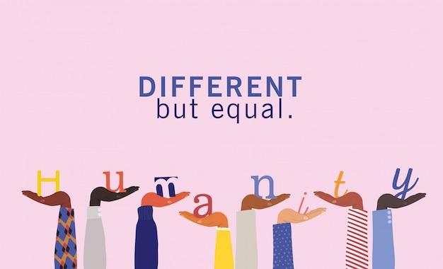 Diverso ma uguale e l'umanità parola sulla diversità mani in alto il design, la razza multietnica delle persone e il tema della comunità