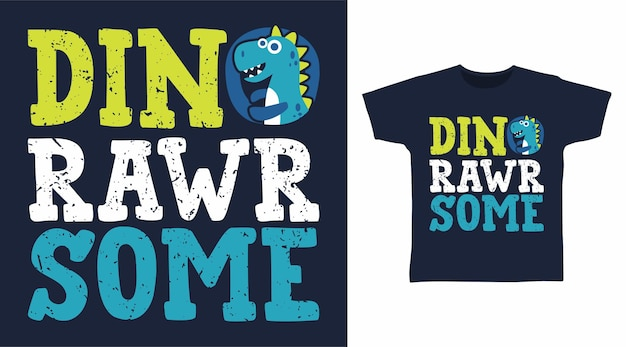 Dino rawrsome tipografia per il design della maglietta