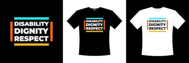 La dignità della disabilità rispetta il design della t-shirt tipografica