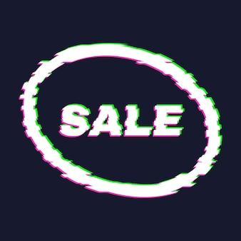 Banner di vendita glitch distorto con effetto di errore sui bordi e nel testo. illustrazione vettoriale.