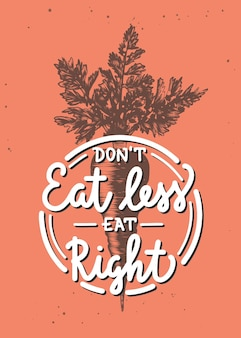 Non mangiare di meno, mangia bene calligrafia monolinea con schizzo di carota lettere vegane scritte a mano