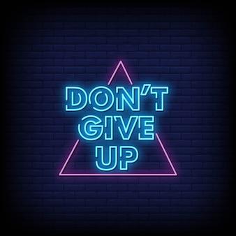 Non mollare il testo in stile insegne al neon