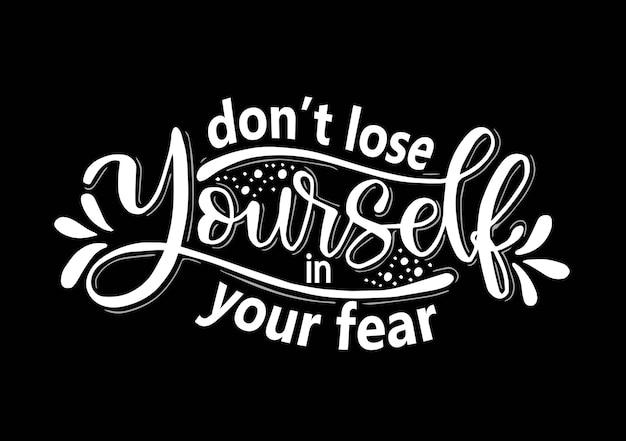 Non perderti nella tua paura scritte a mano citazioni motivazionali