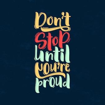 Non fermarti finché non sarai orgoglioso della tipografia motivazionale