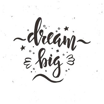 Dream big design calligrafico