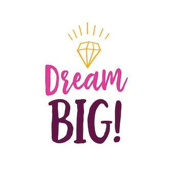 Dream big lettering