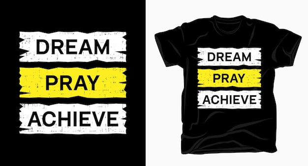 Sogno prega ottenere la tipografia dello slogan per la maglietta