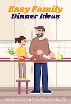 Modello di poster di idee per la cena in famiglia facile. design volantino commerciale con illustrazione semi piatta. carta promozionale del fumetto di vettore. cucina domestica, alimentazione sana, invito pubblicitario per alimenti biologici