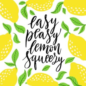 Facile da spremere al limone - citazione scritta vettoriale. citazione di calligrafia disegnata a mano con cornice di limoni e foglie. frase comica, che significa facile o semplice. illustrazione vettoriale isolato su sfondo bianco.