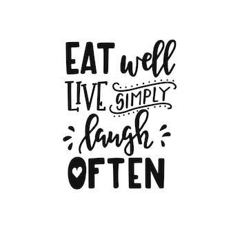 Mangia bene dal vivo semplicemente ridi spesso sul poster tipografico disegnato a mano