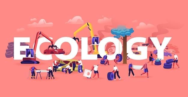 Ecologia proteggere il concetto. persone che utilizzano e riciclano vecchie automobili e pneumatici per auto. cartoon illustrazione piatta