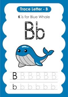 Foglio di lavoro educativo per tracciare l'alfabeto con la lettera b blue whale
