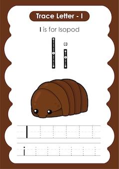 Foglio di lavoro educativo per tracciare l'alfabeto con la lettera i isopod