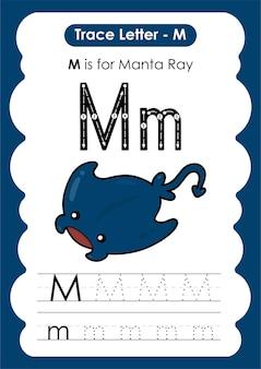 Foglio di lavoro educativo per tracciare l'alfabeto con la lettera m manta ray