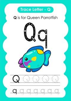 Foglio di lavoro educativo per tracciare l'alfabeto con la lettera q queen parrotfish