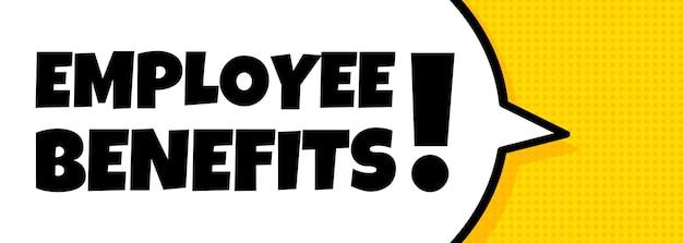 Benefici per i dipendenti. insegna del fumetto con il testo dei benefici per i dipendenti. altoparlante. per affari, marketing e pubblicità. vettore su sfondo isolato. env 10.