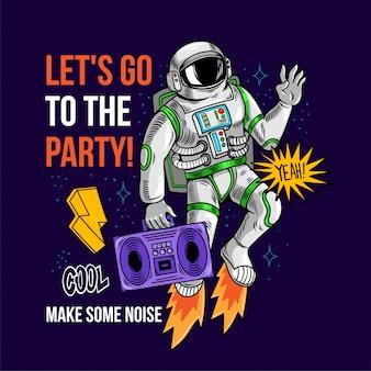 Incisione tizio cool in speciale tuta spaziale astronauta astronauta con boombox tra stelle pianeti galassie andiamo alla festa! pop art dei fumetti del fumetto per la maglietta dell'abito della maglietta di progettazione della stampa per i bambini
