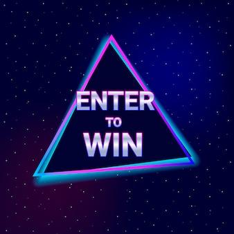 Inserisci per vincere il testo. stile neon.