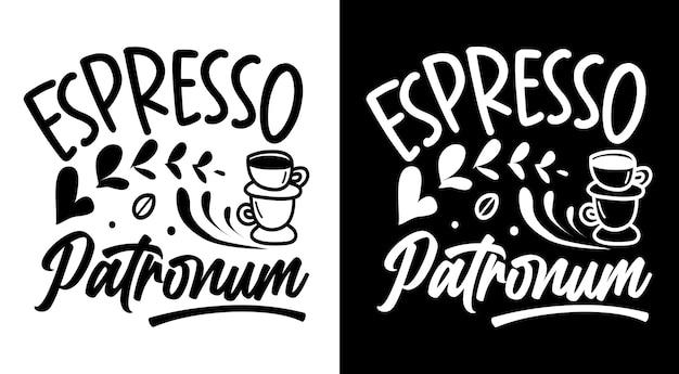 Caffè espresso patronum citazioni scritte disegnate a mano