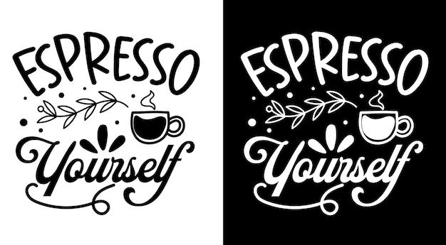 Espresso te stesso caffè citazioni scritte disegnate a mano