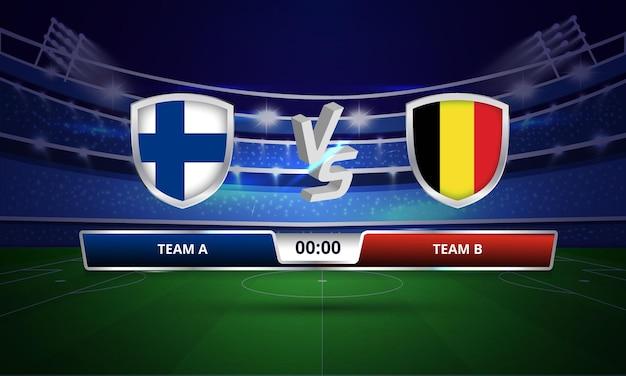 Trasmissione del tabellone segnapunti della partita di calcio della coppa europa finlandia vs belgio