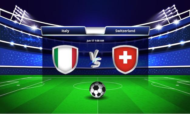 Trasmissione del tabellone segnapunti della partita di calcio della coppa europa italia vs svizzera