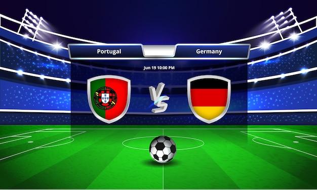 Trasmissione del tabellone segnapunti della partita di calcio della coppa europa portogallo vs germania