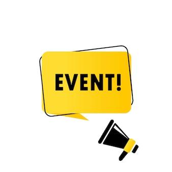 Evento. megafono con banner fumetto evento. altoparlante. può essere utilizzato per affari, marketing e pubblicità. testo di promozione dell'evento. vettore eps 10.