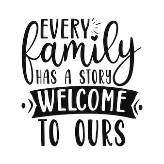 Ogni famiglia ha una storia benvenuta nella nostra