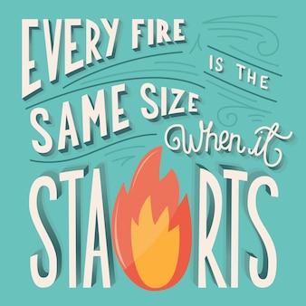 Ogni fuoco ha le stesse dimensioni quando inizia