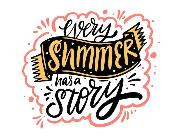Ogni estate ha una storia. frase scritta colorata. manifesto di tipografia moderna. illustrazione vettoriale.
