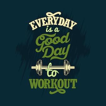 Ogni giorno è una buona giornata per l'allenamento. o