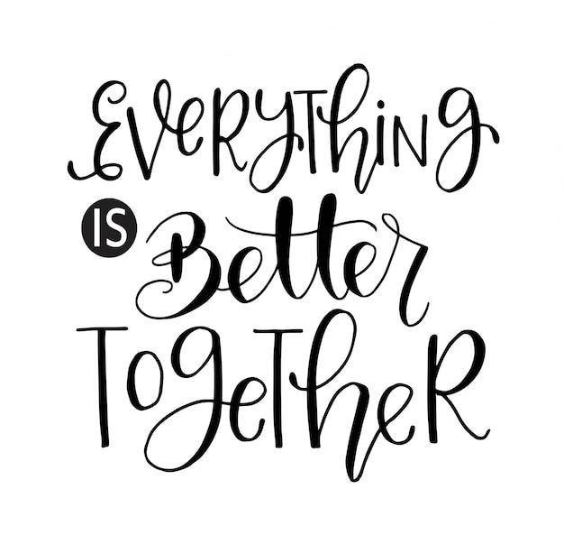 Tutto va meglio insieme - scritte a mano, citazioni motivazionali