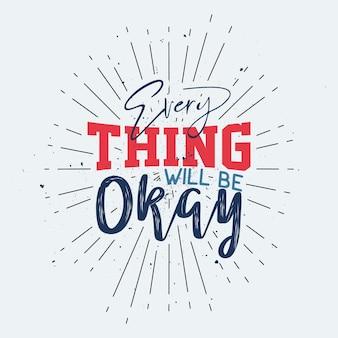 Andrà tutto bene poster di ispirazione tipografica con il design della maglietta della motivazione della vita
