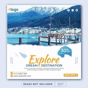 Esplora i social media e il modello di banner web dell'agenzia di viaggi della destinazione da sogno o il volantino quadrato