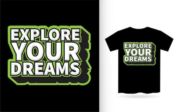 Esplora i tuoi sogni con lettere disegnate per la maglietta