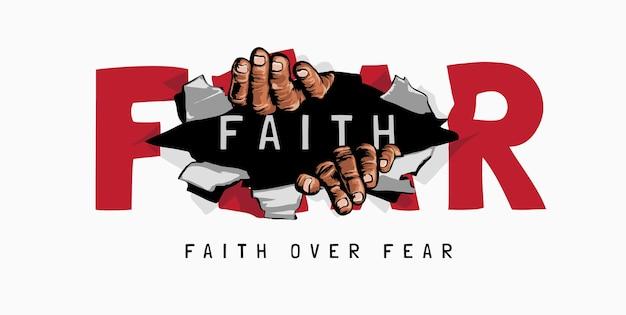 Fede sulla paura slogan con mano che strappa attraverso l'illustrazione della carta della paura